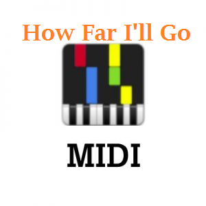 How Far I'll Go Midi
