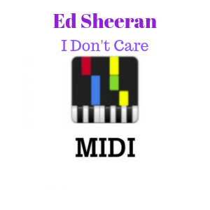I Don't Care Midi Sheet Music - Ed Sheeran, Justin Bieber